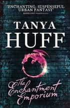 The Enchantment Emporium ebook by Tanya Huff