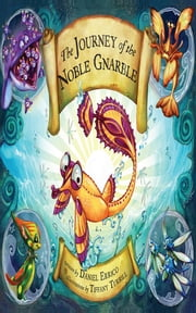 The Journey of the Noble Gnarble ebook by Daniel Errico,Tiffany Turrill