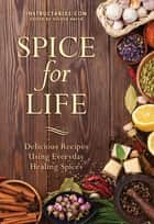 Spice for Life ebook by Instructables.com,Nicole Smith