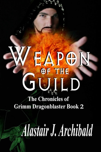 Weapon Of The Guild ebook by Alastair Archibald