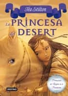 3. La princesa del Desert ebook by Tea Stilton, M. Dolors Ventós Navés