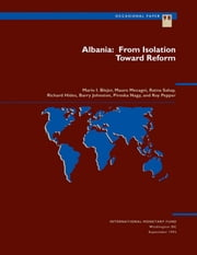 Albania: From Isolation Toward Reform ebook by R. Mr. Johnston,Piroska Mrs. Nagy,Roy Mr. Pepper,Mauro Mr. Mecagni,Ratna Ms. Sahay,Mario Mr. Bléjer,Richard Mr. Hides