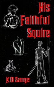 His Faithful Squire ebook by KD Sarge
