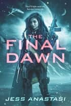 The Final Dawn ebook by Jess Anastasi