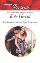 The Innocent's One-Night Surrender - An Emotional and Sensual Romance ebook by Kate Hewitt