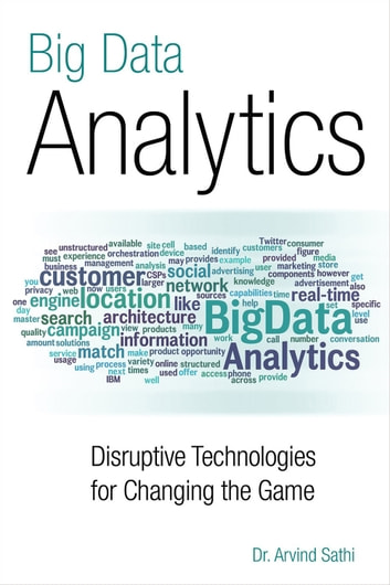 Big Data Analytics - Disruptive Technologies for Changing the Game ebook by Dr. Arvind Sathi