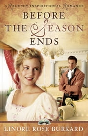 Before the Season Ends ebook by Linore Rose Burkard