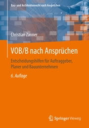 VOB/B nach Ansprüchen - Entscheidungshilfen für Auftraggeber, Planer und Bauunternehmen ebook by Kobo.Web.Store.Products.Fields.ContributorFieldViewModel