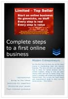 Complete Steps to a First Online Business Modern Entrepreneurs 3rd Edition ebook by OnlineBusinessWorkz