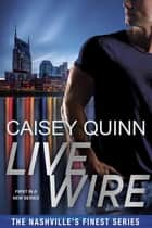 Live Wire ebook by Caisey Quinn