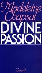 Divine passion ebook by Madeleine Chapsal