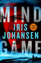 Mind Game - A Novel ebook by Iris Johansen