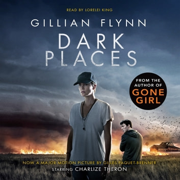Dark Places - The New York Times bestselling phenomenon from the author of Gone Girl audiobook by Gillian Flynn