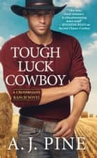 Tough Luck Cowboy ebook by A.J. Pine