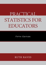 Practical Statistics for Educators ebook by Ruth Ravid, professor emerita, National Louis University