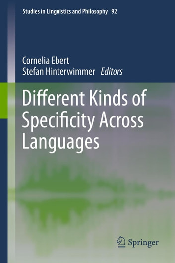Different Kinds of Specificity Across Languages ebook by