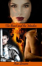 The Beast and The Maiden ebook by Ava Simone