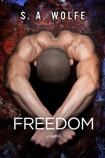 Freedom - Fearsome Series, #2 ebook by S. A. Wolfe