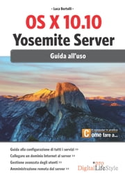 OS X 10.10 Yosemite server - Guida all'uso ebook by Luca Bertolli