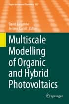 Multiscale Modelling of Organic and Hybrid Photovoltaics ebook by David Beljonne,Jerome Cornil
