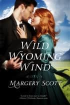 Wild Wyoming Wind ebook by