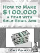 How to make 100000$/year with email solo ads ? ebook by benoit dubuisson