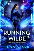 Running Wilde - Immortal Vegas, Book 9 ebook by Jenn Stark