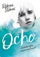 Ocho ebook by Rebeca Stones