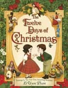 The Twelve Days of Christmas ebook by LeUyen Pham