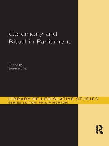 Ceremony and Ritual in Parliament ebook by