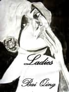 LADIES – Vuestros Retratos con Tinta China ebook by Bai Qing