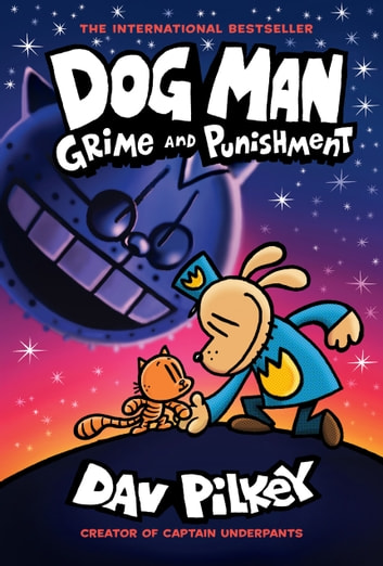 Dog Man: Grime and Punishment: From the Creator of Captain Underpants (Dog Man #9) ebook by Dav Pilkey