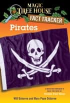 Pirates - A Nonfiction Companion to Magic Tree House #4: Pirates Past Noon ebook by Mary Pope Osborne, Will Osborne, Sal Murdocca