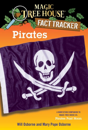 Pirates - A Nonfiction Companion to Magic Tree House #4: Pirates Past Noon ebook by Mary Pope Osborne