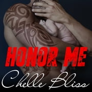 Honor Me audiobook by Chelle Bliss