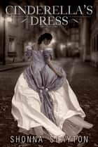 Cinderella's Dress ebook by Shonna Slayton