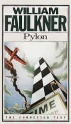 Pylon - The Corrected Text ebook by William Faulkner
