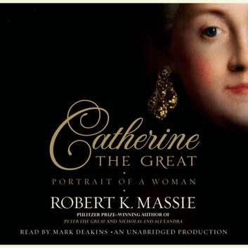 Catherine the Great: Portrait of a Woman audiobook by Robert K. Massie
