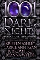 1001 Dark Nights: Bundle Fourteen ekitaplar by Kristen Ashley, Carrie Ann Ryan, K. Bromberg,...