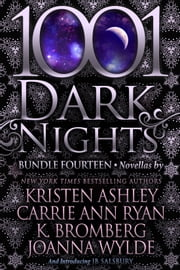 1001 Dark Nights: Bundle Fourteen ebook by Kristen Ashley, Carrie Ann Ryan, K. Bromberg,...