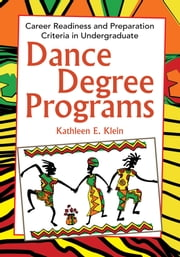 Dance Degree Programs ebook by Kathleen E. Klein