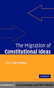 Migration of Constitutional Ideas ebook by Choudhry,Sujit