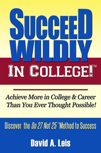 Succeed Wildly in College ebook by David Leis