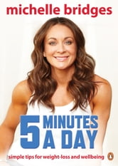 Michelle Bridges - 5 Minutes a Day ebook by Michelle Bridges
