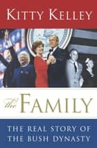 The Family ebook by Kitty Kelley