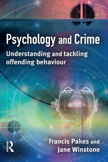 Psychology and Crime ebook by Francis Pakes,Jane Winstone