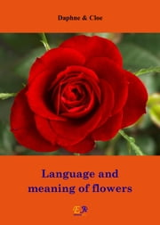 Language and meaning of flowers ebook by Daphne & Cloe
