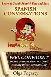 Spanish Conversations ebook by Olga Fogarty