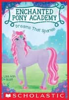Dreams That Sparkle (Enchanted Pony Academy #4) ebook by Lisa Ann Scott