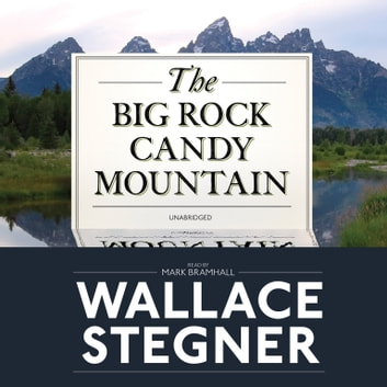 The Big Rock Candy Mountain audiobook by Wallace Stegner